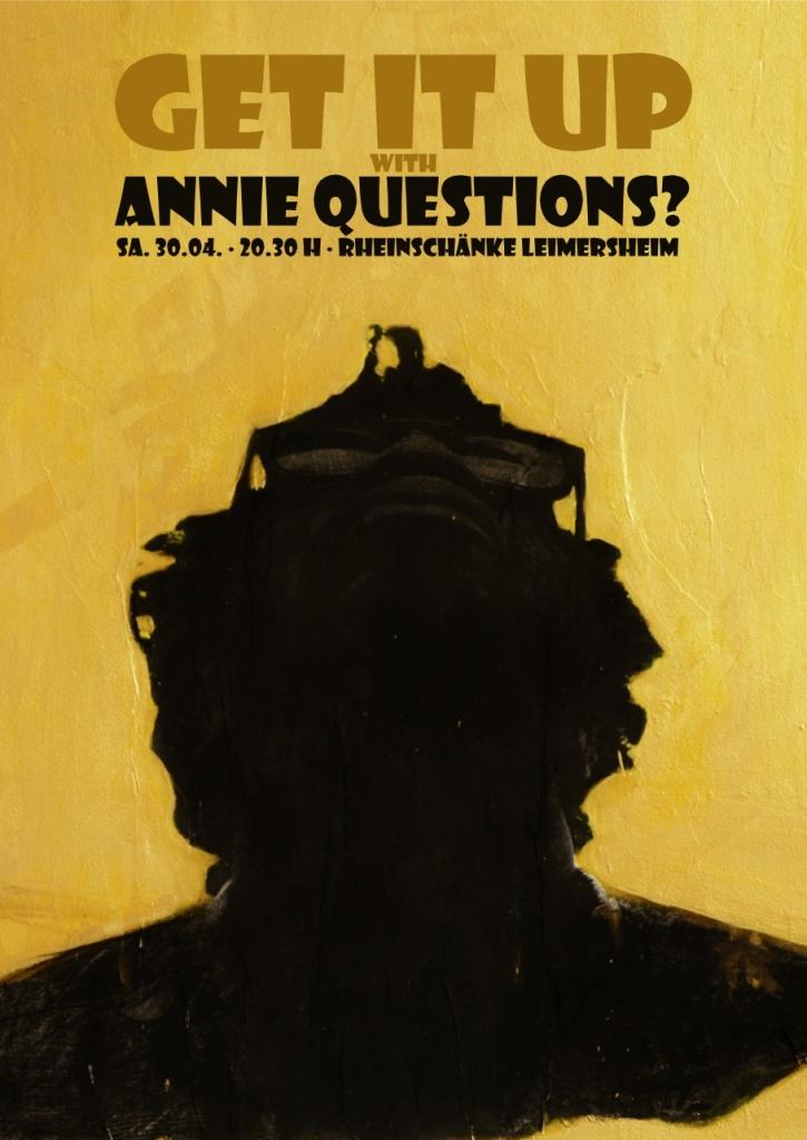 Get It Up with Annie Questions?   Sa. 30.04.2016   Rheinschänke ...