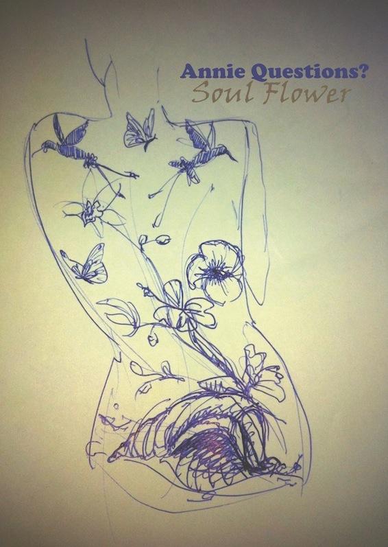 (Annie Questions) Soul Flower (GER 22-04-2017)